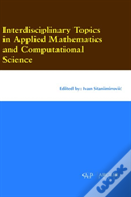 Interdisciplinary Topics In Applied Mathematics And Computational Science