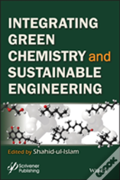 Intergrating Green Chemistry And Sustainable Engineering