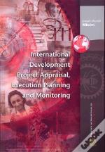 International Development Project Appraisal Execution Planning And Monitoring