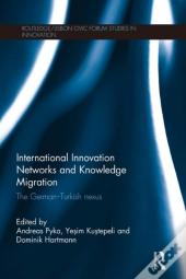 International Innovation Networks And Knowledge Migration