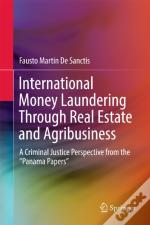 International Money Laundering Through Real Estate And Agribusiness