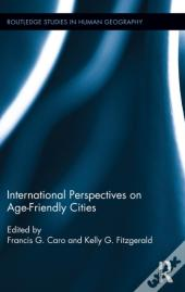 International Perspectives On Age-Friendly Cities