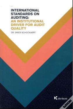 Wook.pt - International Standards On Auditing - An Institutional Driver For Audit Quality