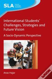 International Students Challenges, Strategies And Future Vision