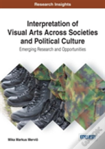 Interpretation Of Visual Arts Across Societies And Political Culture