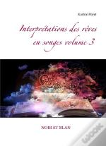 Interpretations Des Reves En Songes Volume 3 Noir Et Blan