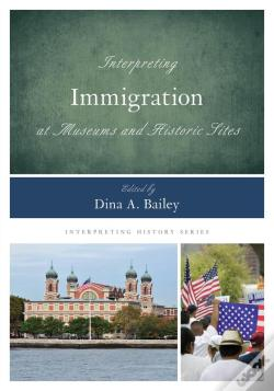 Wook.pt - Interpreting Immigration At Museums And Historic Sites