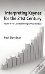 Interpreting Keynes For The 21st Centurycollected Writings Of Paul Davidson