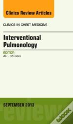 Interventional Pulmonology, An Issue Of Clinics In Chest Medicine