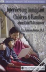 Interviewing Immigrant Children And Families About Child Maltreatment