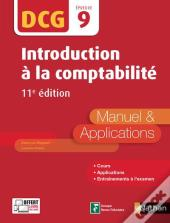 Introduction A La Comptabilite - Dcg - Epreuve 9 - Manuel Et Applications - 2017
