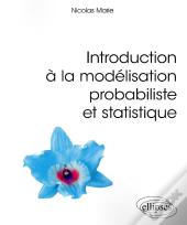 Introduction A La Modelisation Probabiliste Et Statistique