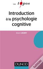 Introduction A La Psychologie Cognitive (2e Edition)