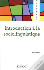 Introduction A La Sociolinguistique - 2e Ed.