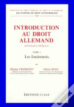 Introduction Au Droit Allemand T.1 ; Les Fondements