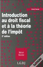 Introduction Au Droit Fiscal Et A La Theorie De L'Impot