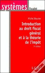 Introduction Au Droit Fiscal General Et A La Theorie De L'Impot