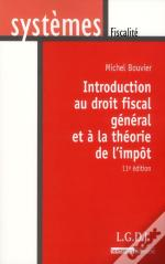 Introduction Au Droit Fiscal General Et A La Theorie De L'Impot,11eme Edition