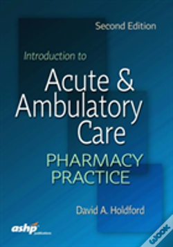Wook.pt - Introduction To Acute And Ambulatory Care Pharmacy Practice