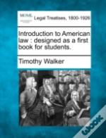 Introduction To American Law : Designed As A First Book For Students.