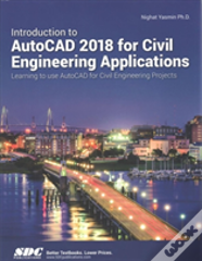 Introduction To Autocad 2018 For Civil Engineering Applications
