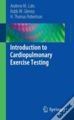 Introduction To Clinical Cardiopulmonary Exercise Testing