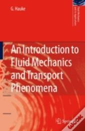 Introduction To Fluid Mechanics And Transport Phenomena