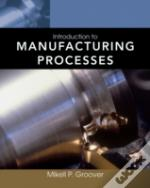 Introduction To Manufacturing Processes