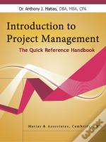 Introduction To Project Management: The Quick Reference Handbook
