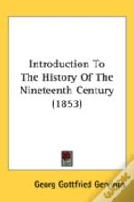 Introduction To The History Of The Nineteenth Century (1853)