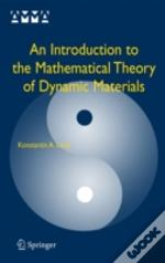 Introduction To The Mathematical Theory Of Dynamic Materials