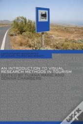 Introduction To Visual Research Methods In Tourism
