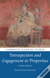 Introspection And Engagement In Propertius