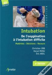 Intubation. De L'Oxygenation A L'Intubation Difficile - Materiels - Decisions - Recours
