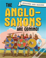 Invaders And Raiders: Anglo Saxons