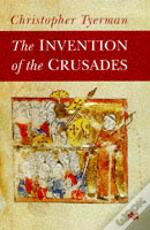 Invention Of The Crusades