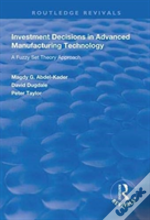 Investment Decisions In Advanced Manufacturing Technology