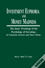 Investment Euphoria And Money Madness