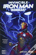 Invincible Iron Man: Ironheart Vol. 2 - Choices