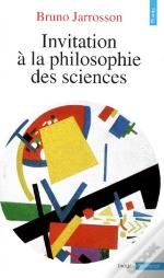 Invitation À La Philosophie Des Sciences