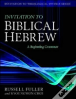 Invitation To Biblical Hebrew
