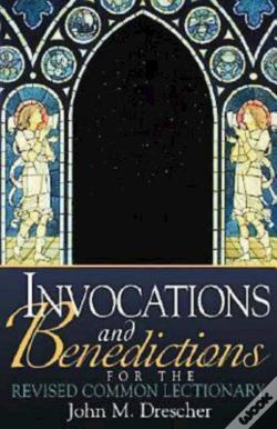 Wook.pt - Invocations And Benedictions For The Revised Common Lectionary