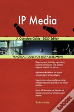 Ip Media A Complete Guide - 2020 Edition