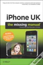 Iphone Uk: The Missing Manual