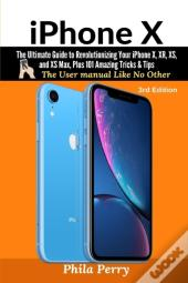 Iphone X: The Ultimate Guide To Revoluti