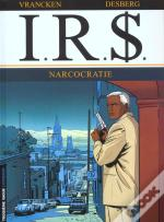 I.R.$ T.4; Narcocratie