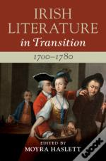 Irish Literature In Transition, 1700-1780  : Volume 1