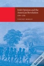 Irish Opinion And The American Revolution, 1760-1783