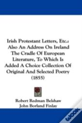 Irish Protestant Letters, Etc.
