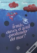 Irmã Ouves o Azul Profundo do Mar?